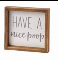 Bathroom Humourous Free Standing Or Hanging Plaque 'Have A Nice Poop'...